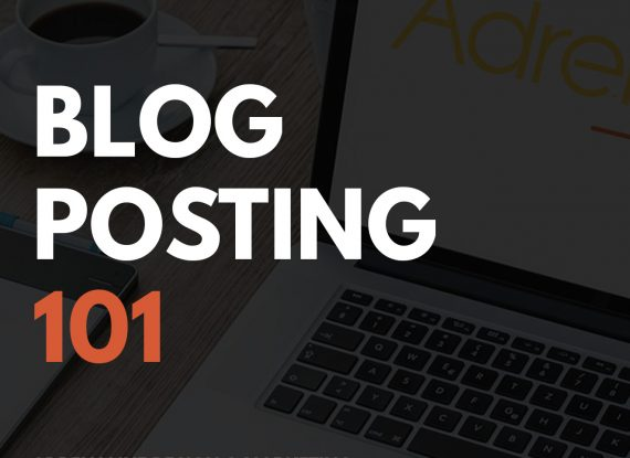 Blog Posting 101 – Content is King