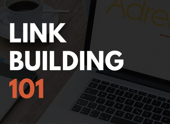 Link Building 101 – Getting Started