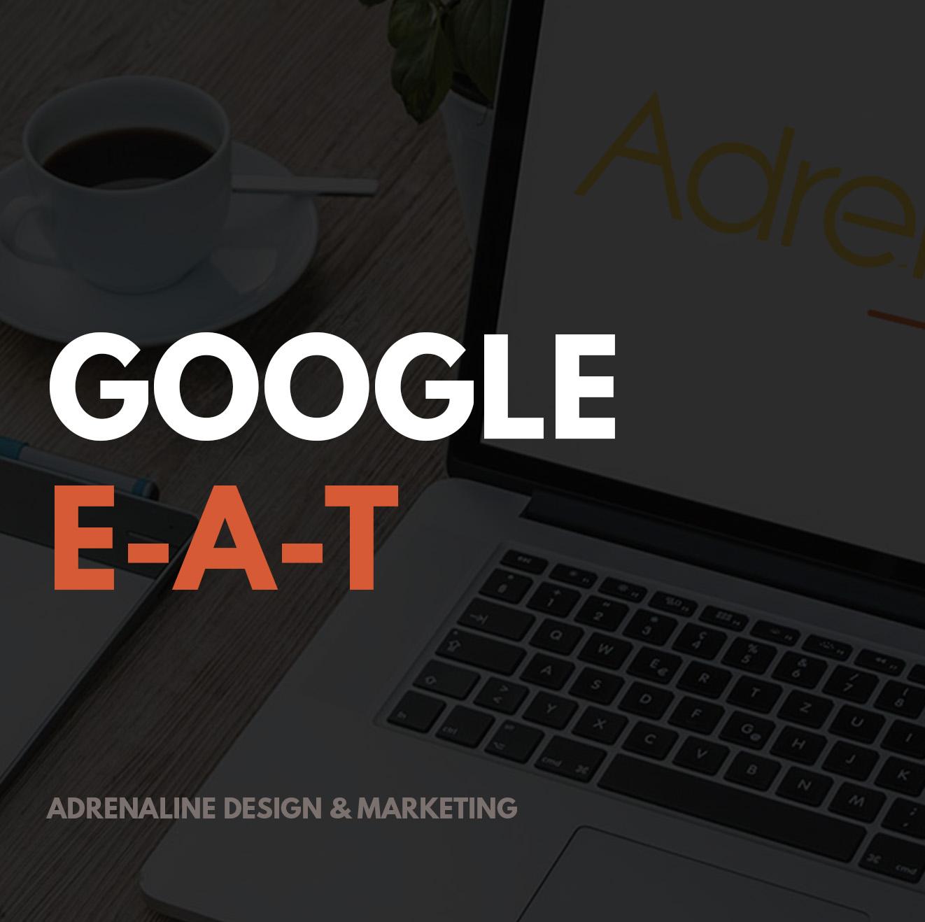 Google E-A-T: Expertise, Authoritativeness & Trustworthiness