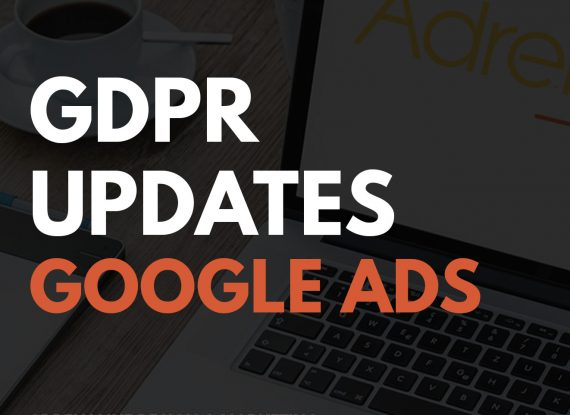 Important Updates – GDPR Compliance for Google Ads
