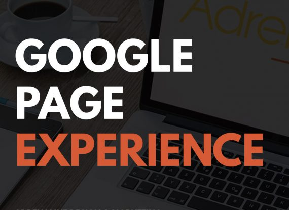 Google Page Experience – Are You Ready?